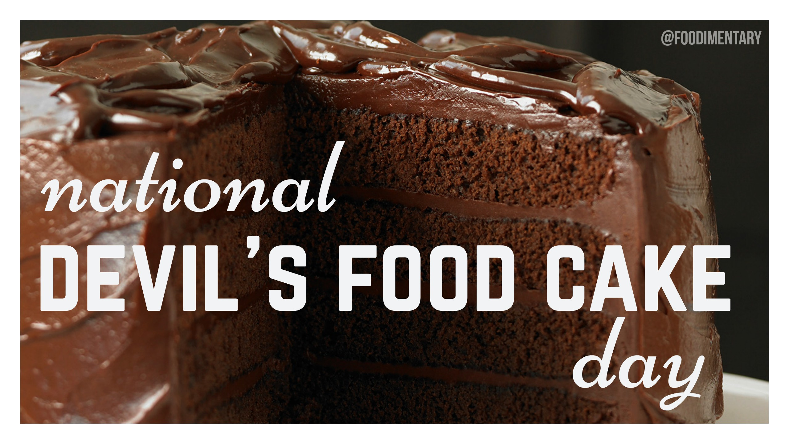 national devil's food cake day | Foodimentary - National Food Holidays