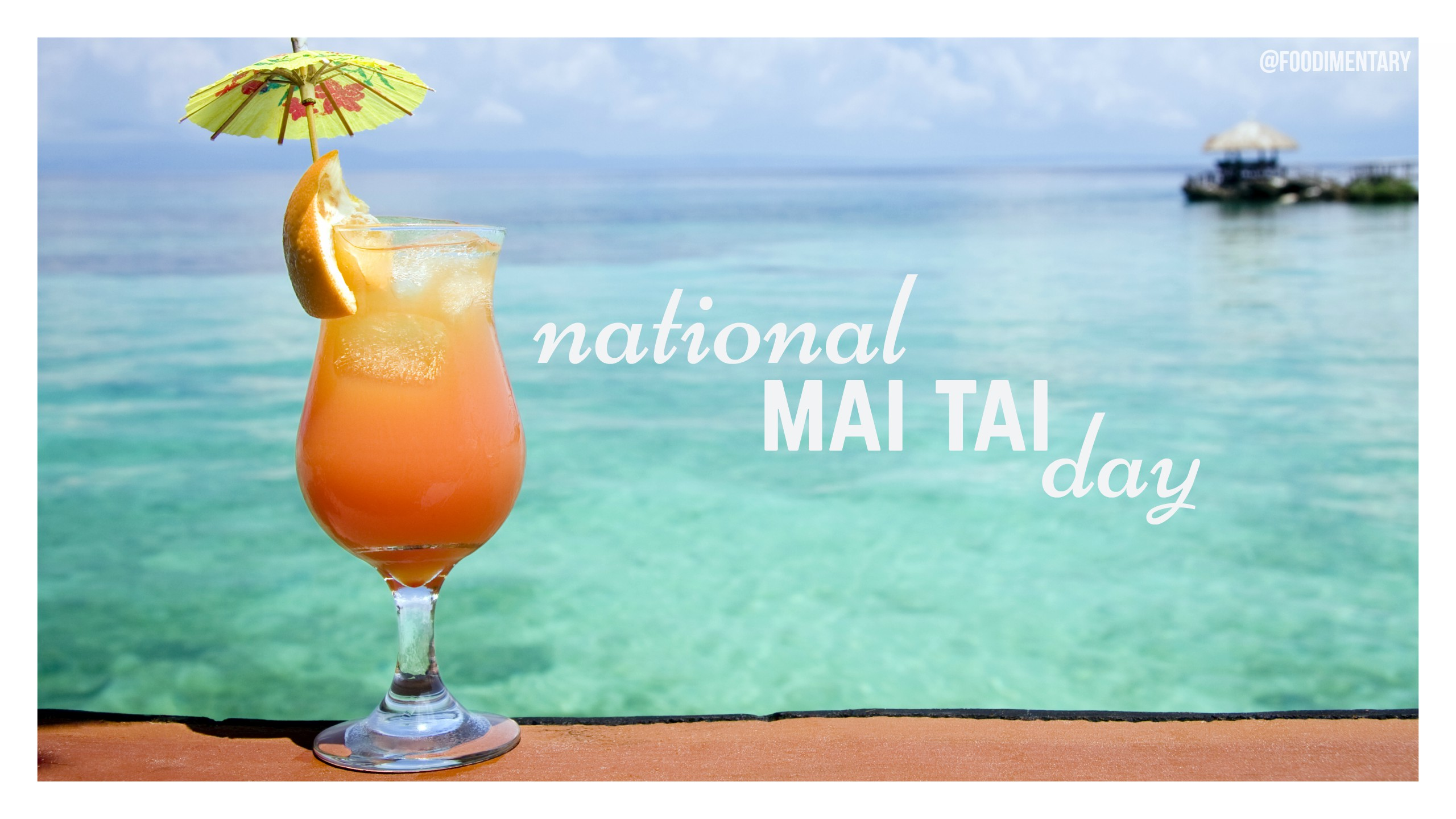 June 30th is National Mai Tai Day! | Foodimentary - National Food Holidays
