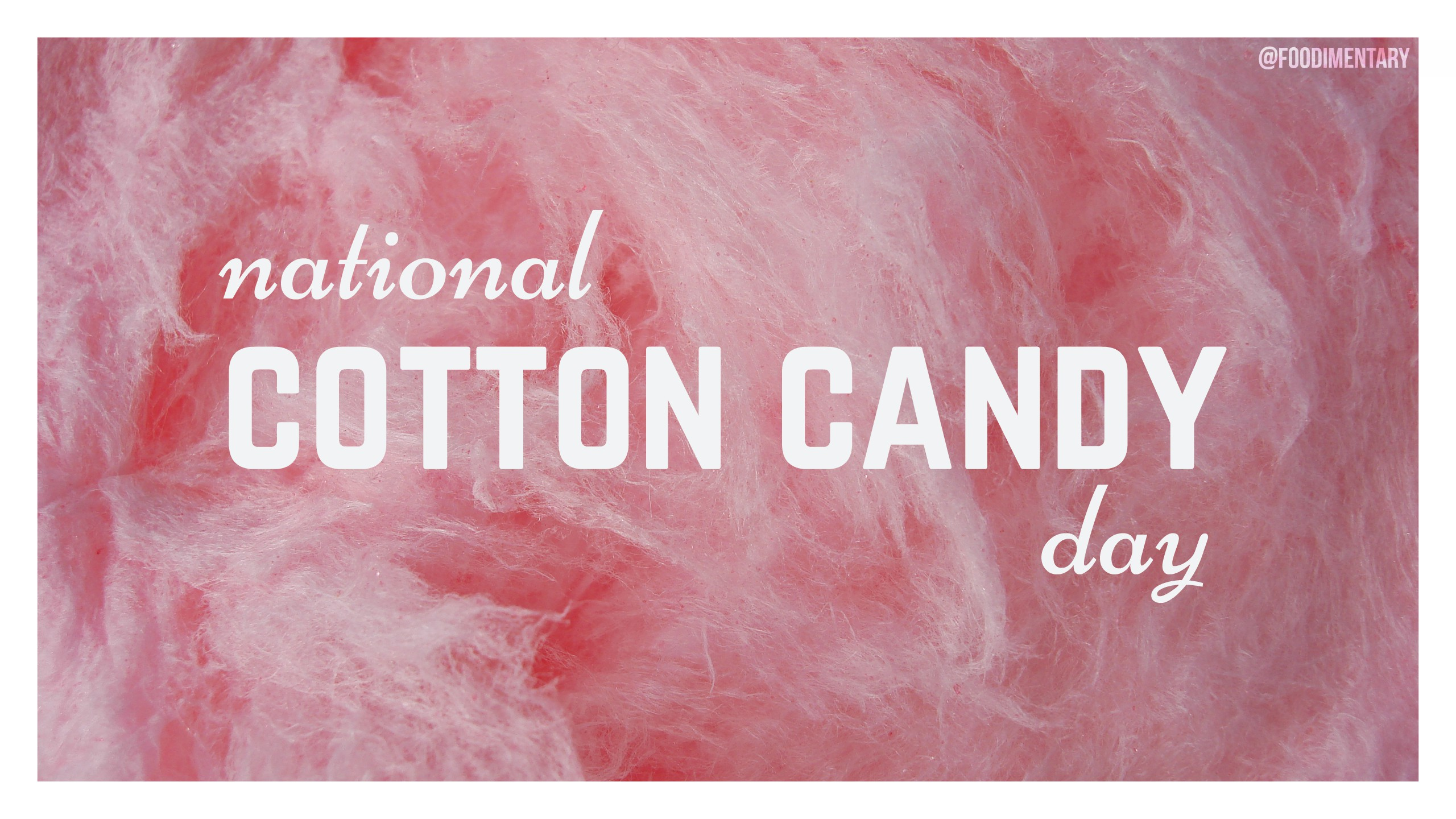 July St Is National Cotton Candy Day Foodimentary National - 2017 july 31