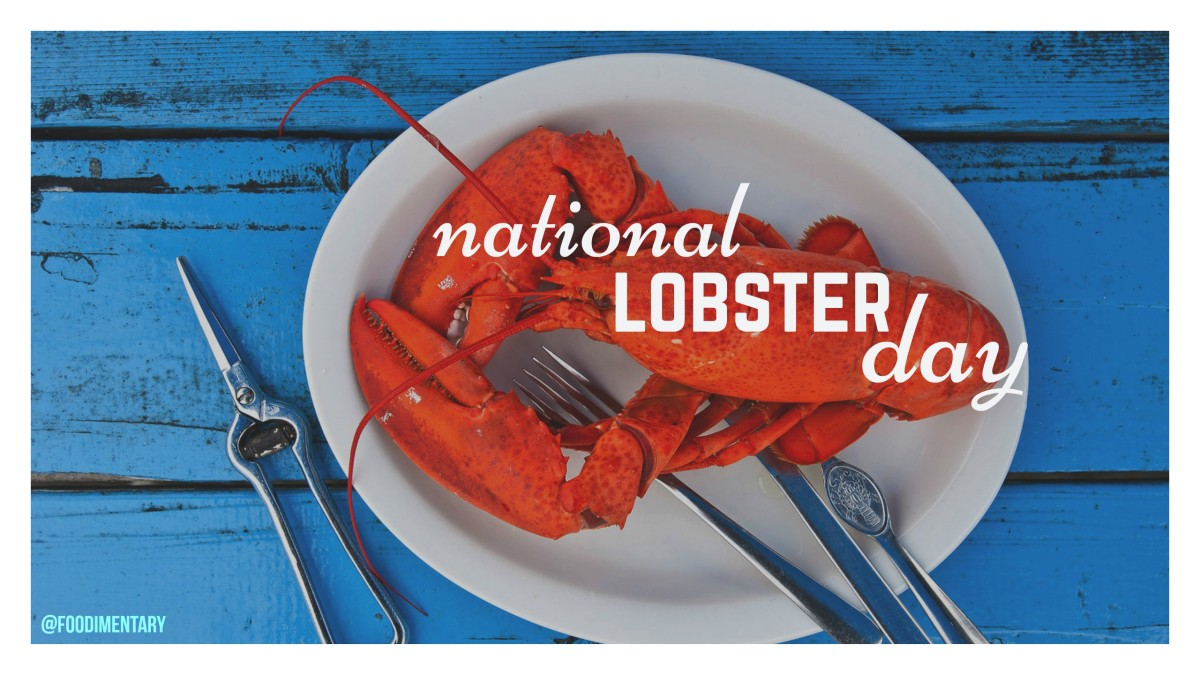 June 15th is National Lobster Day | Foodimentary ...
