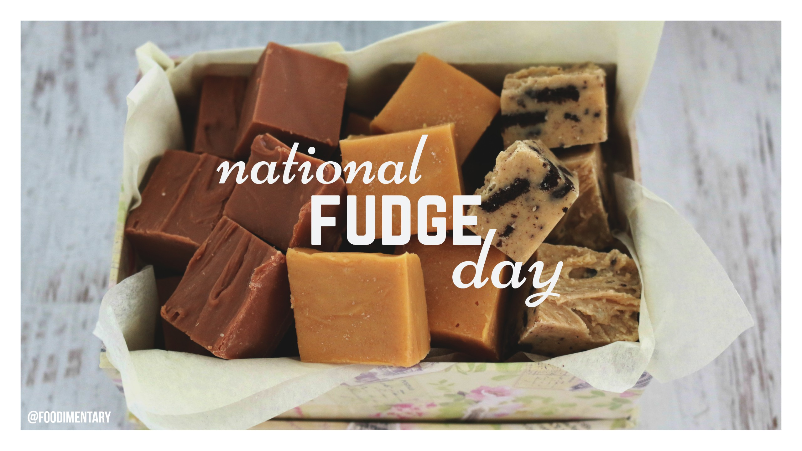national fudge day | Foodimentary - National Food Holidays