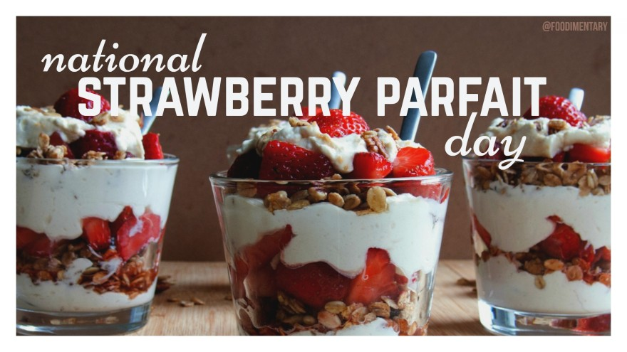 June 25th is National Strawberry Parfait Day | Foodimentary - National ...
