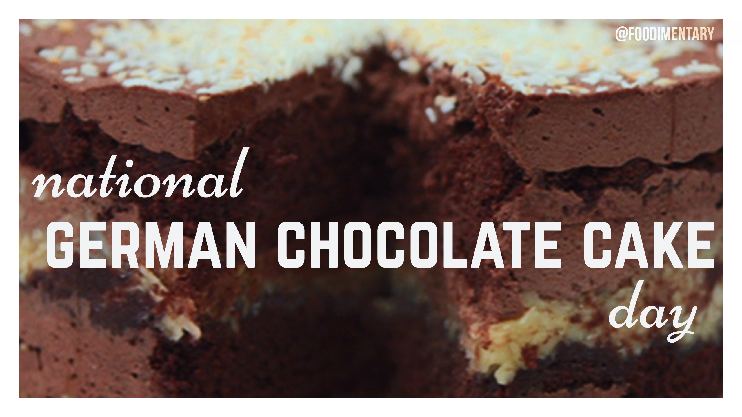June 11th is National German Chocolate Cake Day | Foodimentary ...