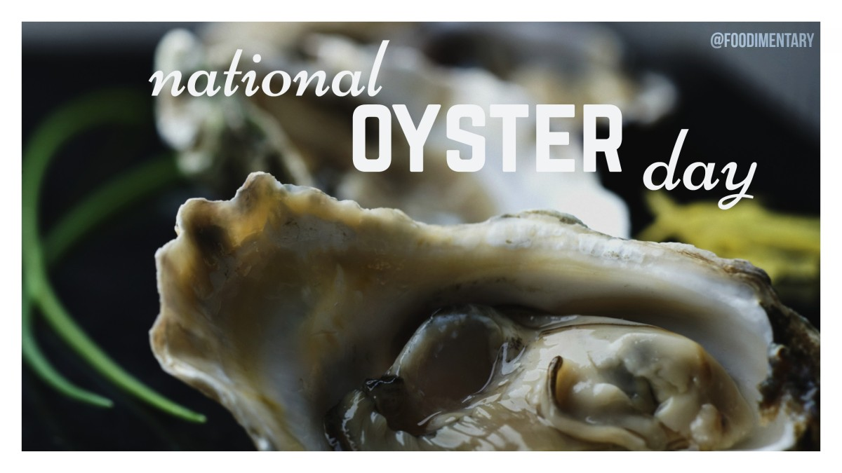 August 5th Is National Oyster Day Foodimentary