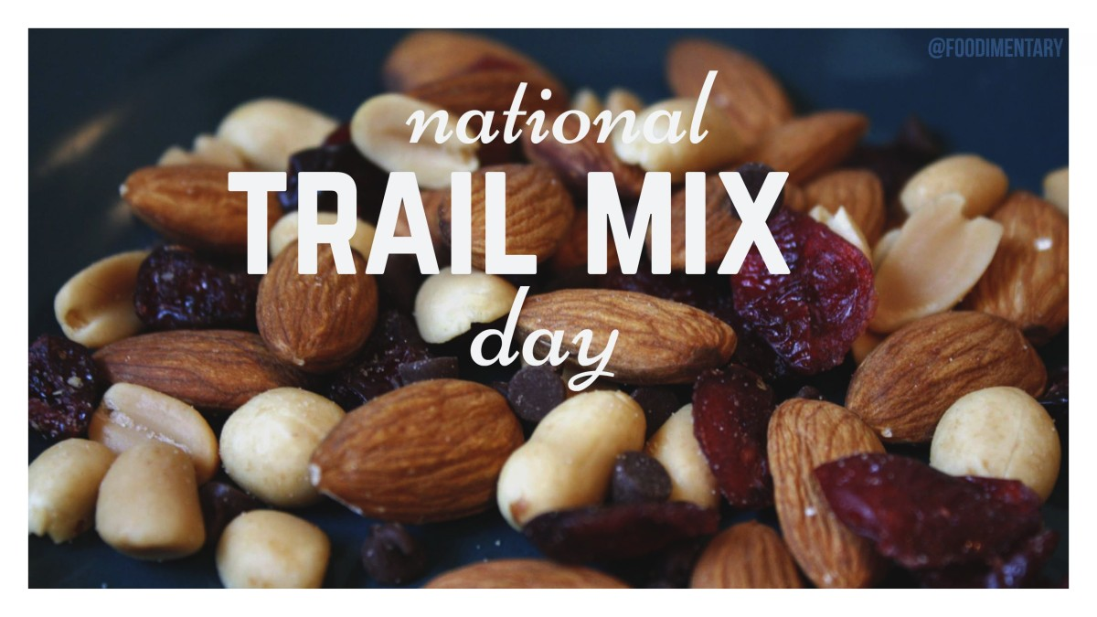 August 31st Is National Trail Mix Day Foodimentary
