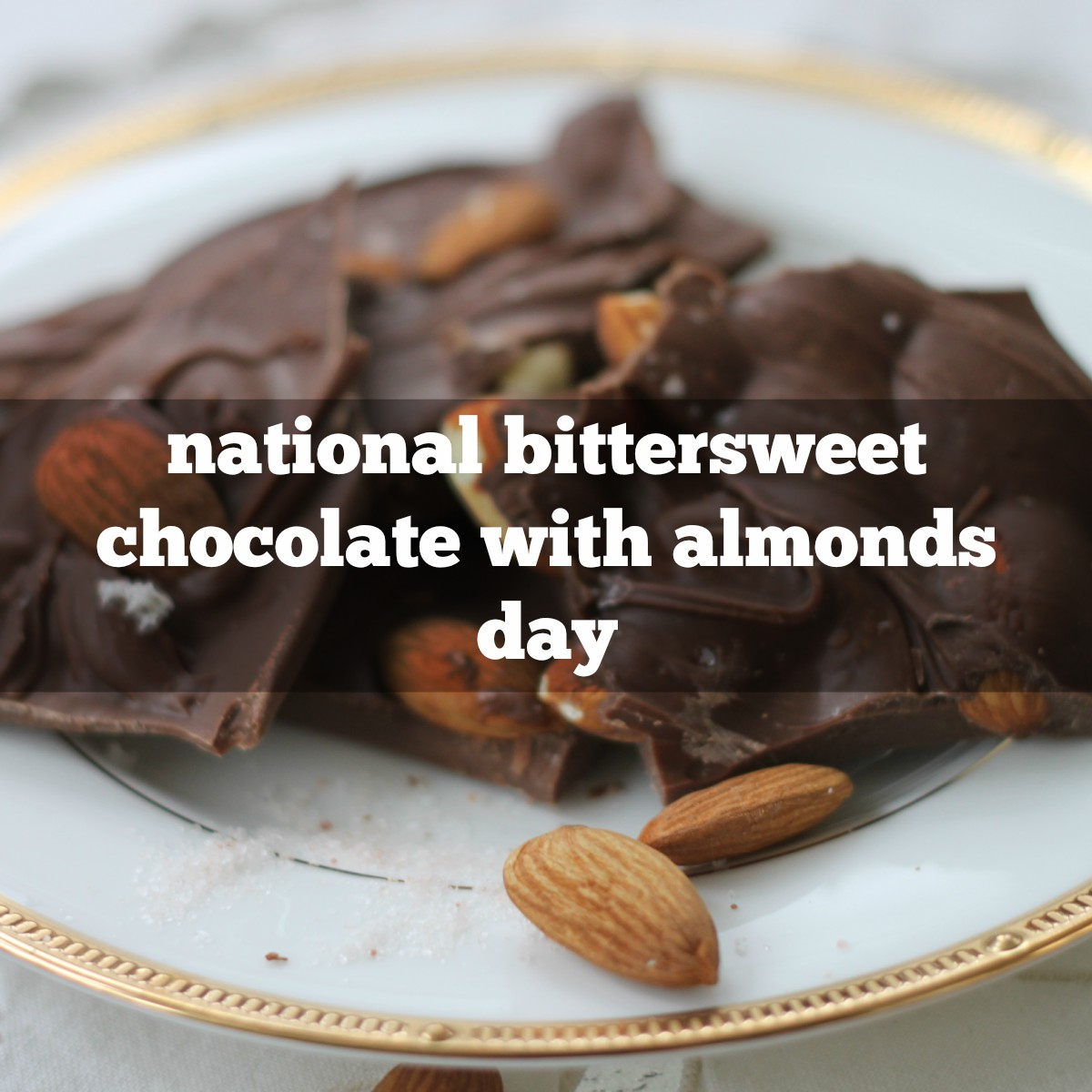 November 7 is National Bittersweet Chocolate with Almonds Day ...