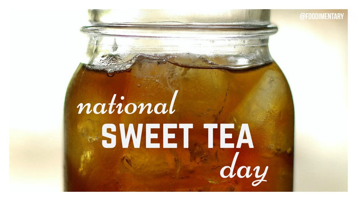 August 21st is National Sweet Tea Day! | Foodimentary ...