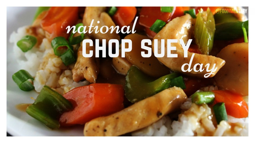 https://foodimentary.com/2016/08/29/august-29-is-national-chop-suey-day/