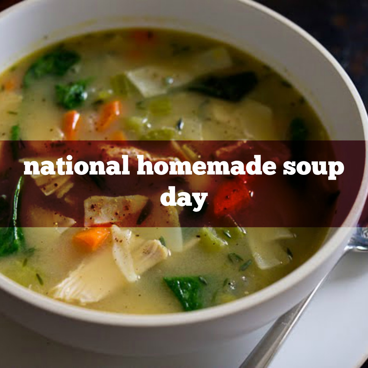 February 4th Is National Homemade Soup Day Foodimentary