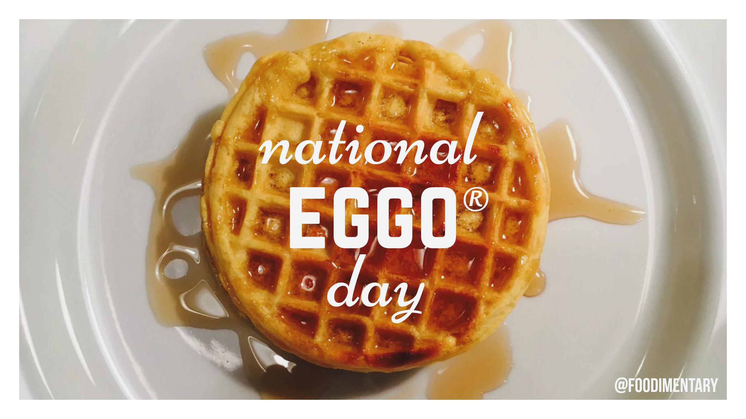 Eggo Cuisine | October 20th Is National Eggo Day Foodimentary National Food