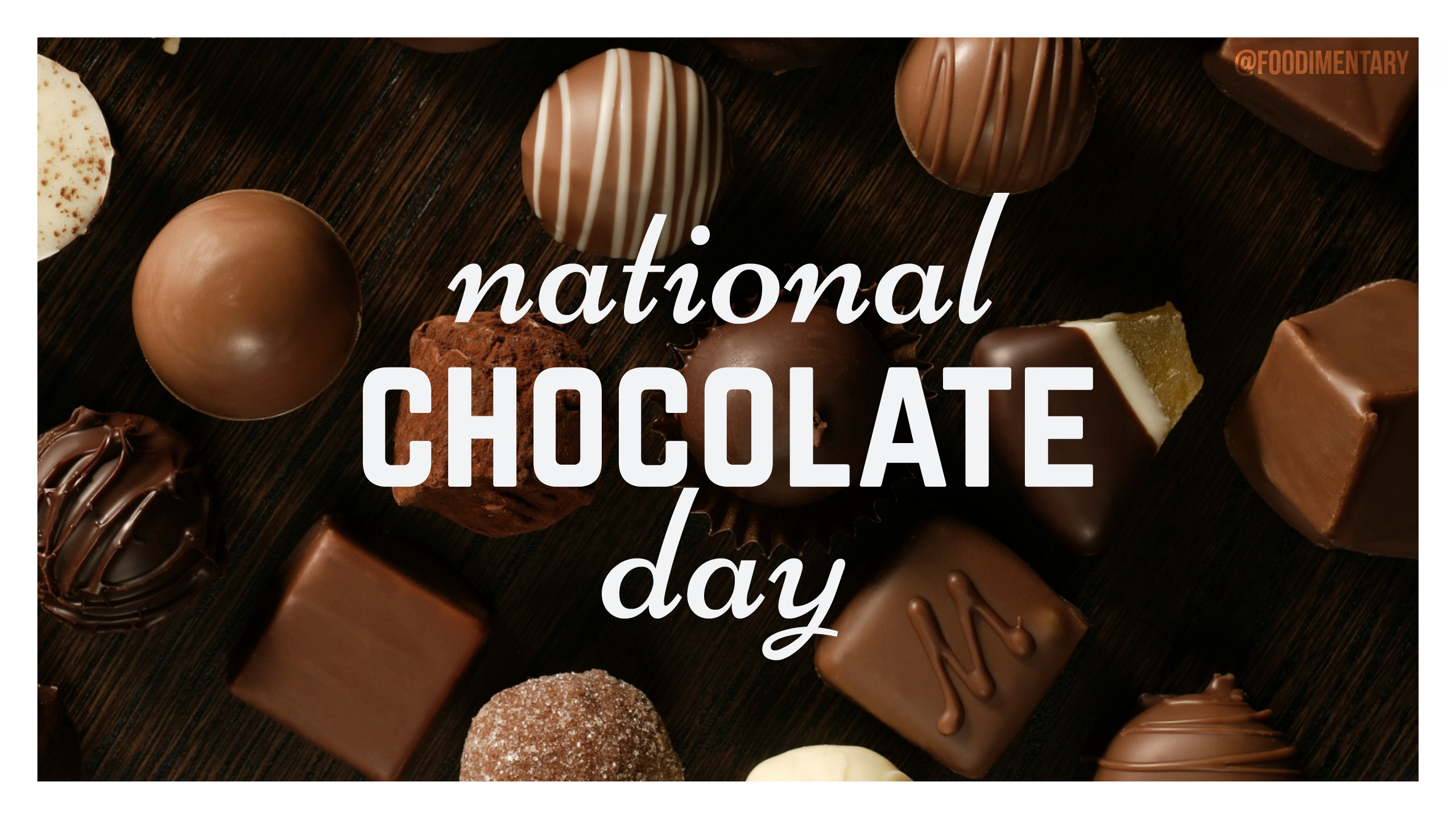 October 28th is National Chocolate Day! | Foodimentary - National ...